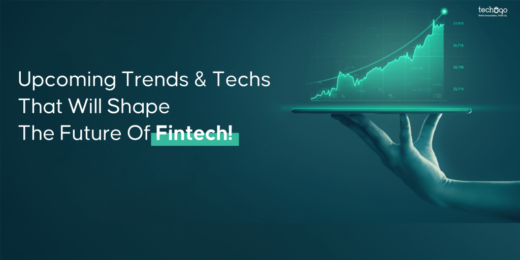 Upcoming Trends & Techs
